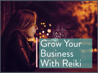 Learn to Grow Your Business With Reiki