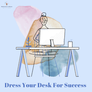 Dress your desk for success